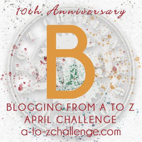 Letter B for the A to Z Challenge