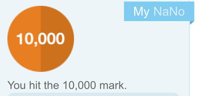 Ten thousand words on NaNo