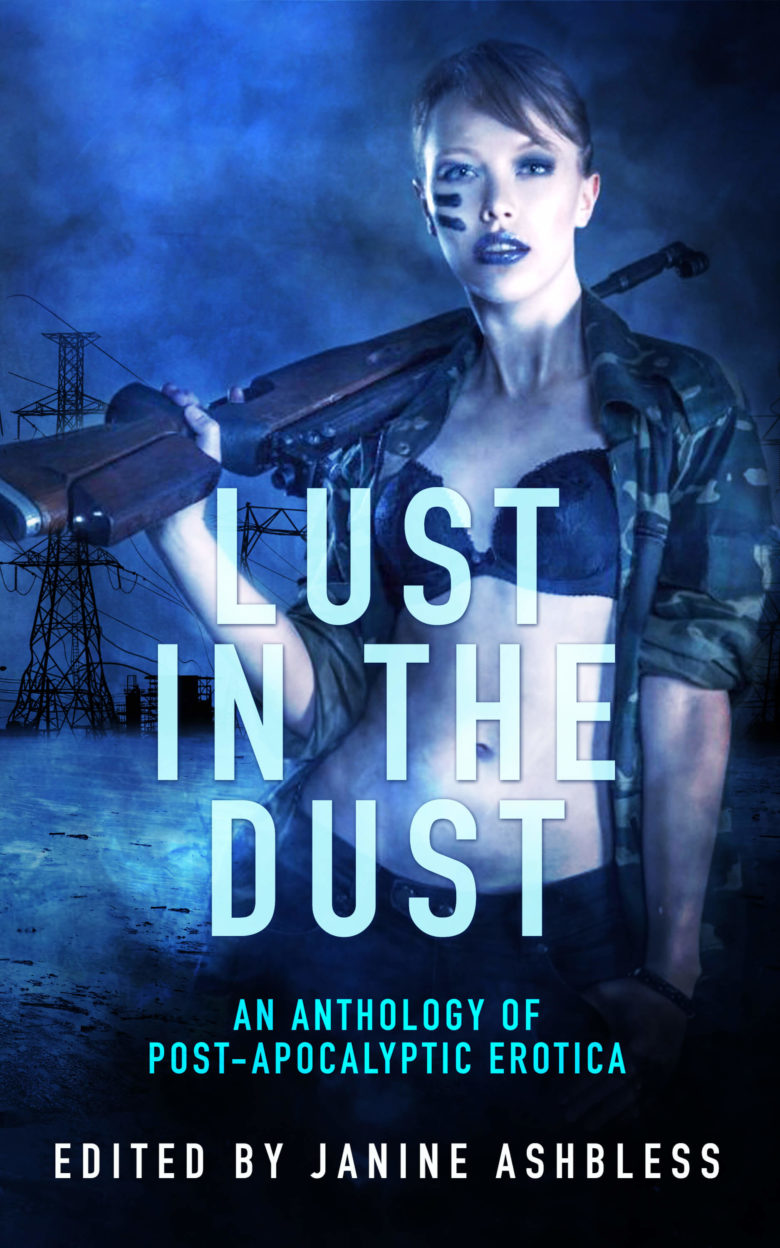 Cover of Lust in the Dark subtitle An anthology of post-apocalyptic erotica with a woman holding a shotgun over her shoulder